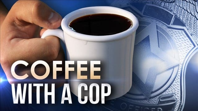 Coffee with a Cop: Your Chance to Meet Law Enforcement