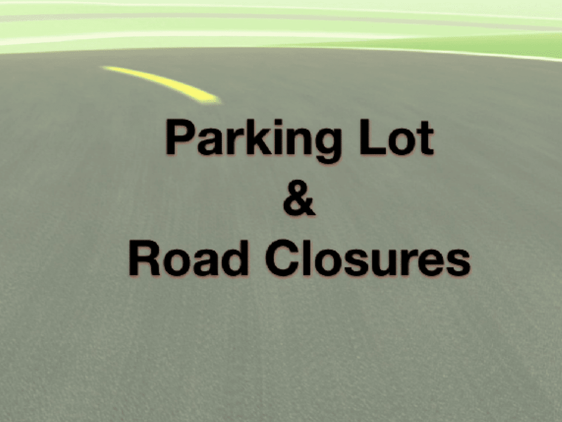 Parking Lot and Road Closures